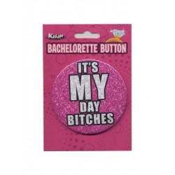 Bachelorette Button - 3 Inch - It's My Day Bitches