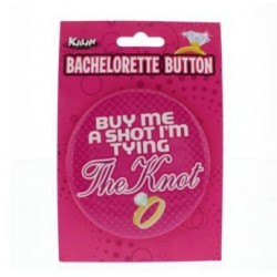 Buy Me a Shot I Am Tying  Bachelorette 3 Inch Button